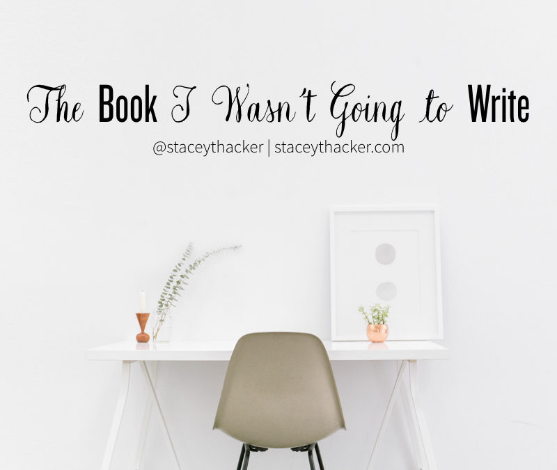 The Book I Wasn't Going to Write (Part 1)